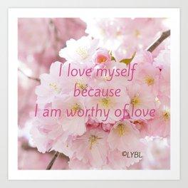 Love yourself  Worthy of Love Art Print