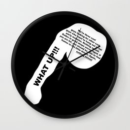 Always Sunny - What Up! Wall Clock