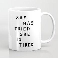 She has tried, she is tired (B&W) Mug