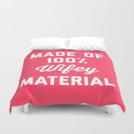 100% Wifey Material Funny Quote Duvet Cover