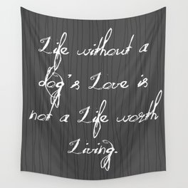 Life Without A Dog's Love Wall Tapestry