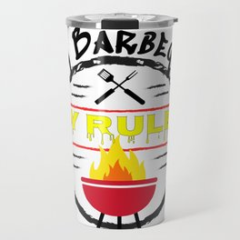 My BBQ My Rules Grilling Fun Barbeque Travel Mug