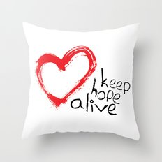 keep hope alive Throw Pillow