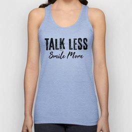 Talk Less Smile More Unisex Tank Top