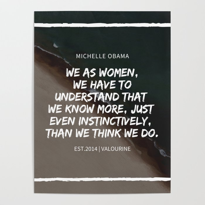 Michelle Obama Quote | We have to understand that we know more, than we think we do Poster