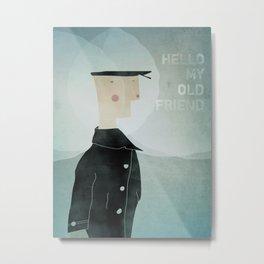 Ishmael : Hello My Old Friend Metal Print