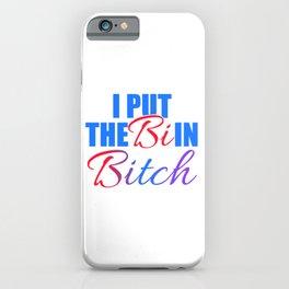I Put The Bi In Bitch Flag Gay Pride T-shirt Design Flag Lesbian Bisexual Transgender Community iPhone Case