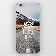All good things are wild and free -Adventure iPhone & iPod Skin