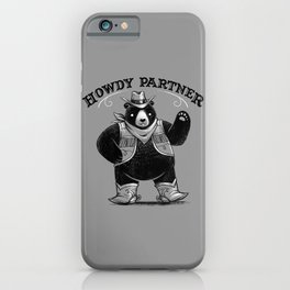 Howdy Partner iPhone Case