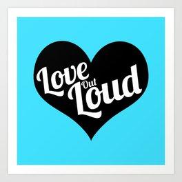 Love Out Loud - Black & White Art Print