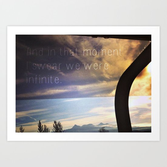 """And in that moment I swear we were infinite.""  Art Print"