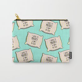 I want to marry my bed Carry-All Pouch