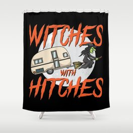 Witches With Hitches Halloween Camping Witch Fun Shower Curtain