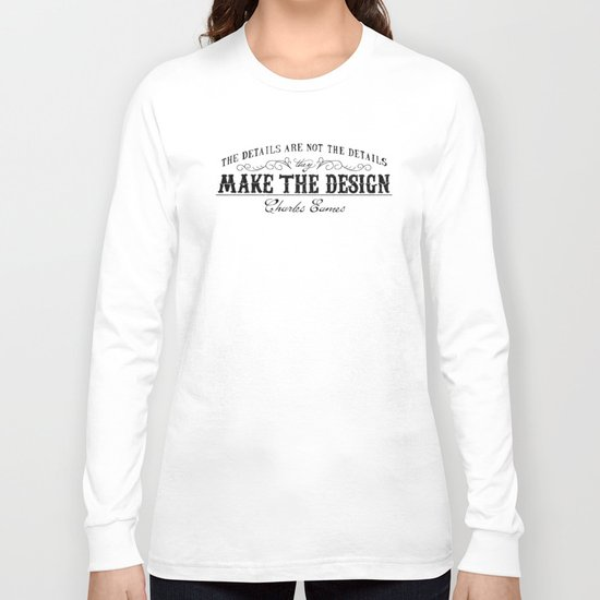 The Details are not the Details Long Sleeve T-shirt