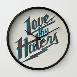 Love Thy Haters - White Wall Clock