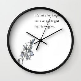 tough blue flower quote Wall Clock