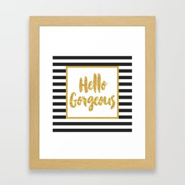 Hello Gorgeous Black & White Gold Glitter Stripes Framed Art Print