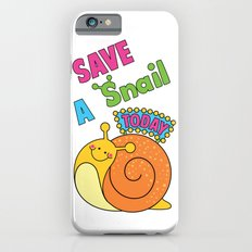 Save a Snail Today! iPhone 6s Slim Case