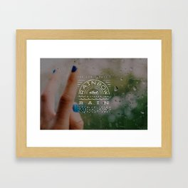 You can't have a rainbow without rain Framed Art Print