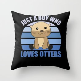 Just A Boy Who Loves Otters Sweet Otter Throw Pillow