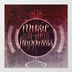 music is my happiness | music theme Canvas Print