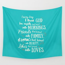 Thank God, inspirational quote for motivation, happy life, love, friends, family, dreams, home decor Wall Tapestry
