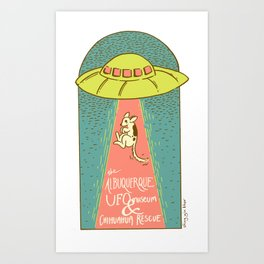 The Albuquerque UFO Museum and Chihuahua Rescue Art Print