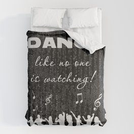 Dance Like No One Is Watching Comforters