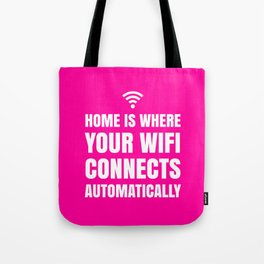 HOME IS WHERE YOUR WIFI CONNECTS AUTOMATICALLY (Pink) Tote Bag