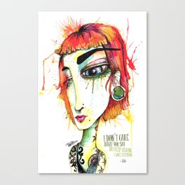 I Don't Care What You Say Canvas Print