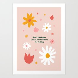 Don't you know you're not to blame for feeling ~ Hippo Campus Art Print