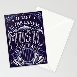 If Life Is The Canvas Music Is The Paint Stationery Cards