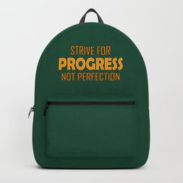 Strive for Progress not Perfection Backpack