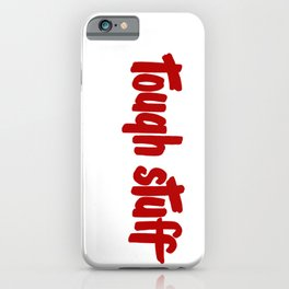 Tough stuff - vintage cute little text humor vintage typography iPhone Case