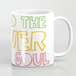 I Found the Power in My Soul Coffee Mug