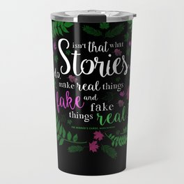 Isn't That What Stories Do? (in Floral Black) Travel Mug