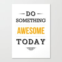 motivational Canvas Prints featuring Lab No. 4 - Do something awesome today Inspirational Quotes Poster by Lab No. 4