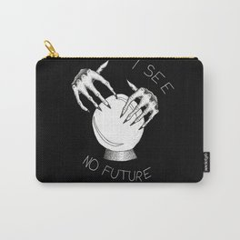 I See No Future For You Carry-All Pouch