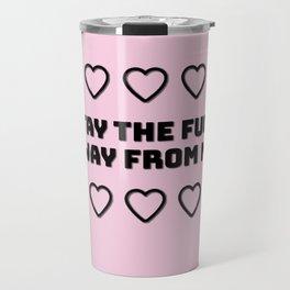 Stay away Travel Mug