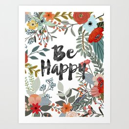 BE HAPPY SURROUNDED WITH FLOWERS AND PLANTS Art Print