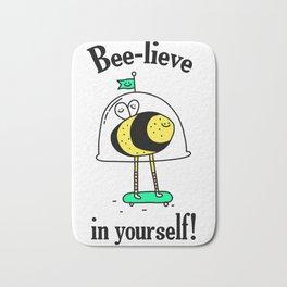 Believe in yourself - bee t-shirt, cute bee, happy bee, beelieve in yourself, pun t-shirt Bath Mat