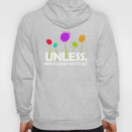 Unless March for Science Earth Day 2017 T-Shirt Hoody