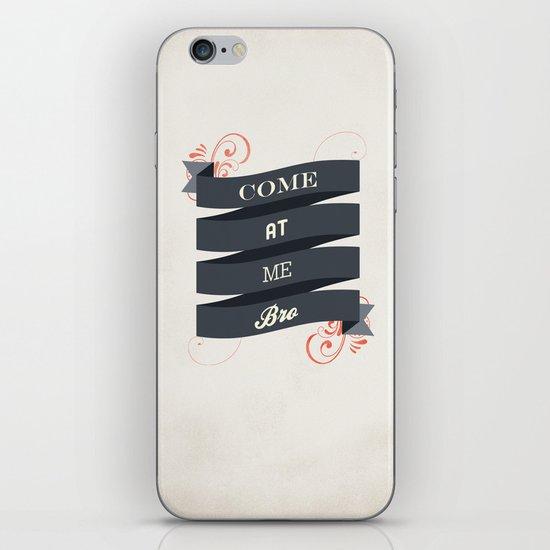 Come At Me Bro! iPhone Skin