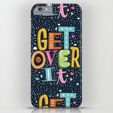 GET OVER IT iPhone 6s Plus Slim Case