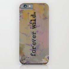 Forever Wild iPhone 6s Slim Case