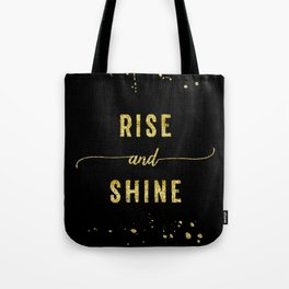 TEXT ART GOLD Rise and shine Tote Bag