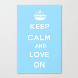 Keep Calm and Love On (Sky Blue) Canvas Print