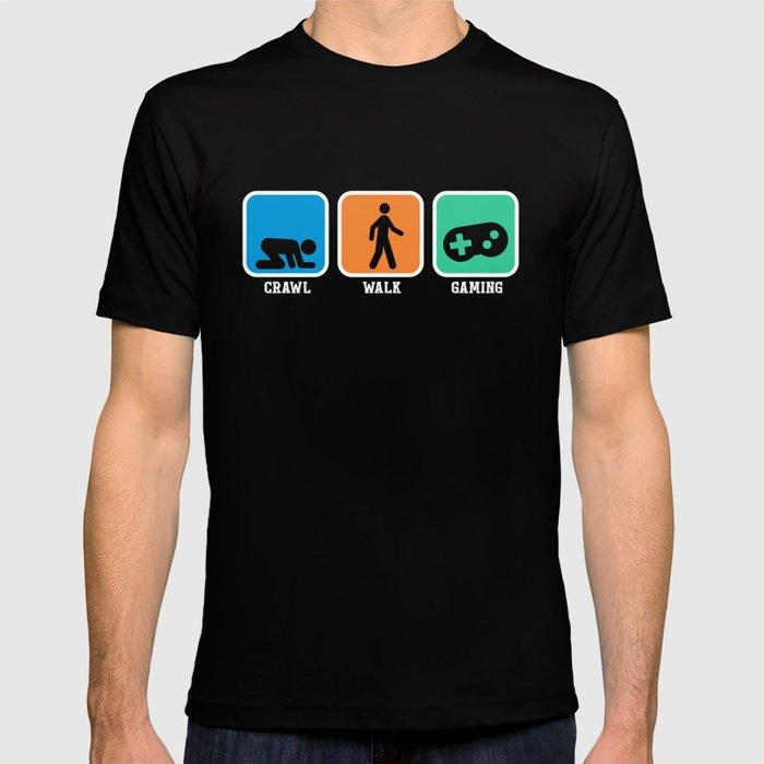 Crawl Walk gaming Shirt Funny Gamer Gift Idea Tee T-shirt by orangepieces    Society6