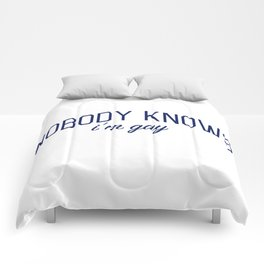 Nobody Knows I'm Gay-  Coming Out Print Comforters