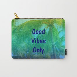 Good Vibes Only - Quote Carry-All Pouch